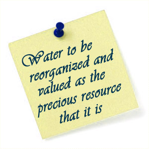 Water to be reorganized and valued as the precious resource that it is
